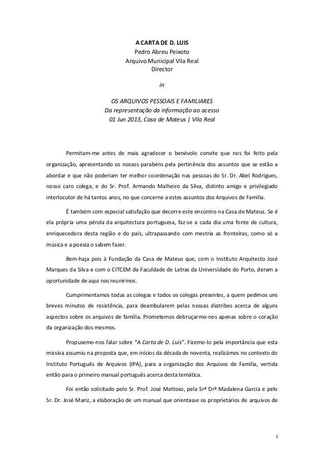 1 A CARTA DE D. LUIS Pedro Abreu Peixoto Arquivo Municipal Vila Real Director in OS ARQUIVOS PESSOAIS E FAMILIARES Da repr...