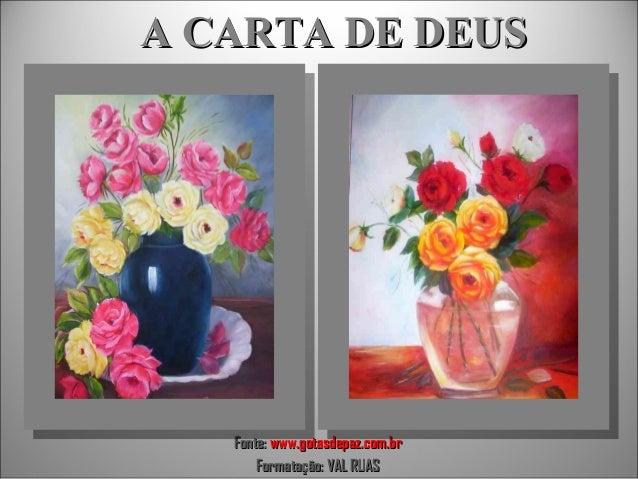 A CARTA DE DEUS  Fonte: www.gotasdepaz.com.br Formatação: VAL RUAS