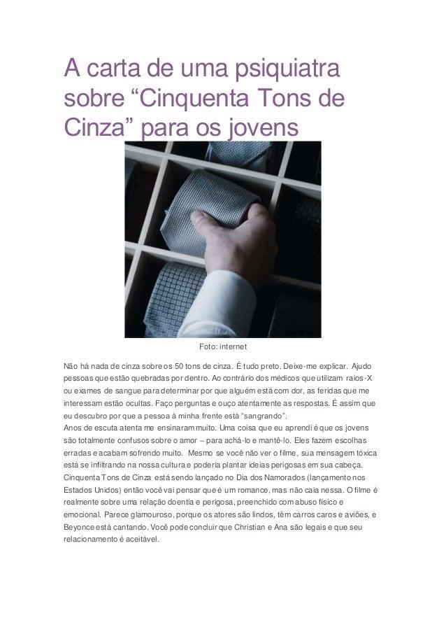 """A carta de uma psiquiatra sobre """"Cinquenta Tons de Cinza"""" para os jovens Foto: internet Não há nada de cinza sobre os 50 t..."""
