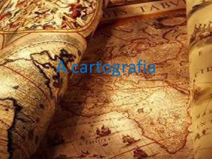 A cartografia<br />