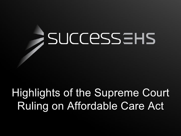 Highlights of the Supreme Court Ruling on Affordable Care Act
