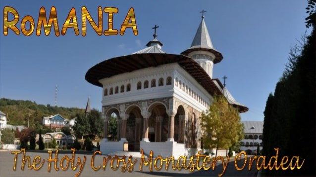 Established in 1992, the Holy Cross Monastery is located two kilometers away from the city of Oradea, in a place where in ...