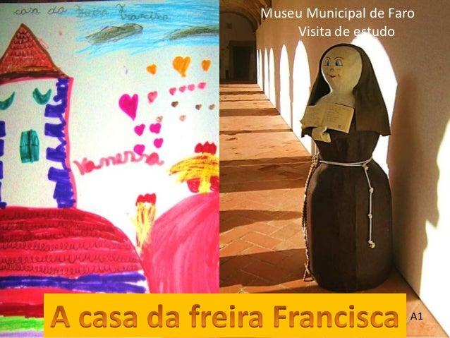 Museu Municipal de Faro    Visita de estudo                      A1