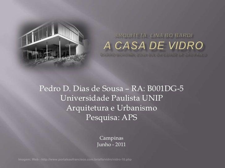 Pedro D. Dias de Sousa – RA: B001DG-5     Universidade Paulista UNIP       Arquitetura e Urbanismo            Pesquisa: AP...