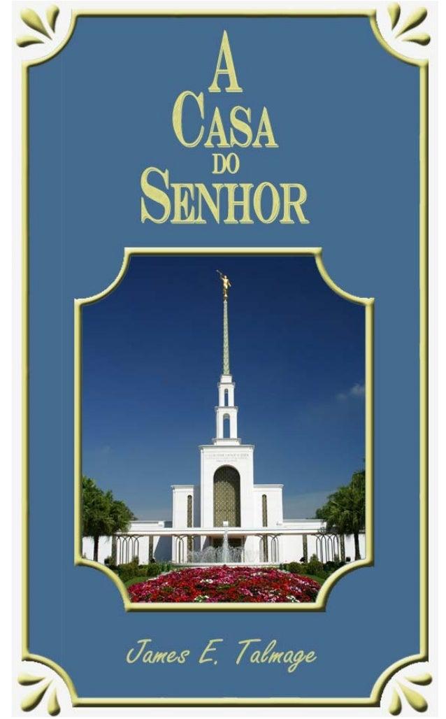 A CASA DO SENHOR Versão formatada por SUDBR 2014