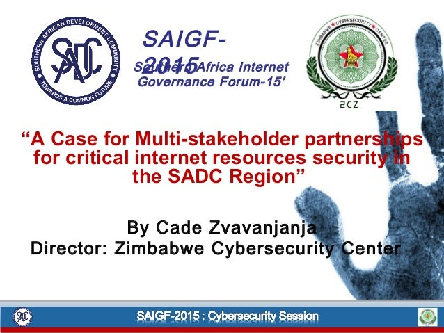 """""""A Case for Multi-stakeholder partnerships for critical internet resources security in the SADC Region"""" By Cade Zvavanjanj..."""
