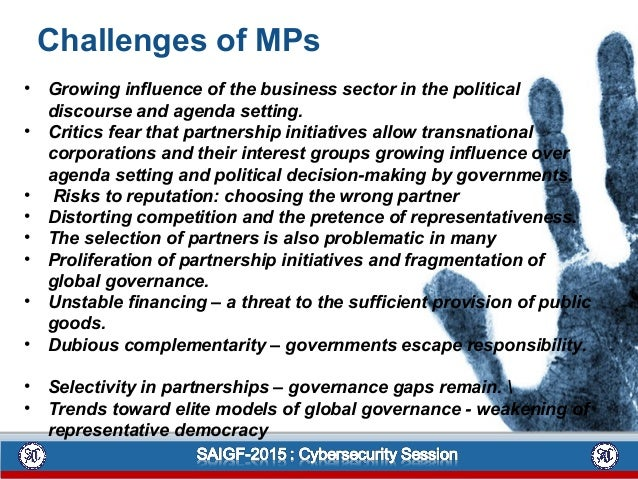 • Growing influence of the business sector in the political discourse and agenda setting. • Critics fear that partnership ...