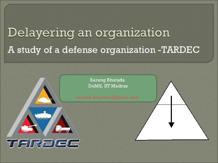A study of a defense organization -TARDEC Sarang Bhutada  DoMS, IIT Madras [email_address]