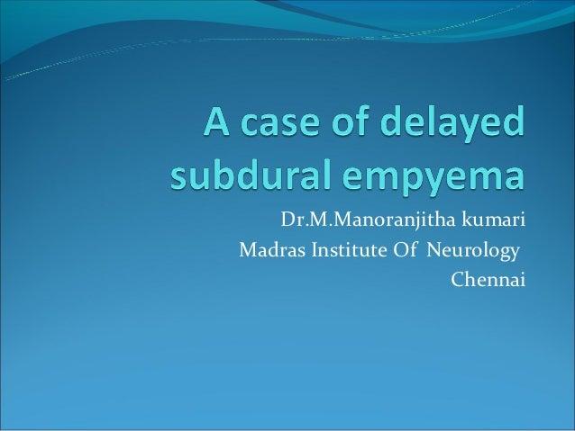 Dr.M.Manoranjitha kumariMadras Institute Of Neurology                      Chennai