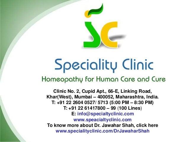 Clinic No. 2, Cupid Apt., 66-E, Linking Road, Khar(West), Mumbai – 400052, Maharashtra, India. T: +91 22 2604 0527/ 5713 (...