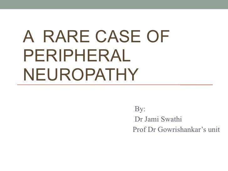 peripheral neuropathy case analysis In this case-control study potential risk factors for diabetic neuropathy: a case was found between peripheral neuropathy and acei or consumption.