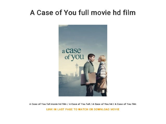 A Case Of You Full Movie Hd Film