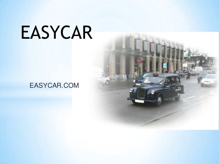 easycar case analysis Marketing management, 11e, is a text and casebook written by peter and  donnelly it is praised in the market for its organization, format, clarity, brevity and .