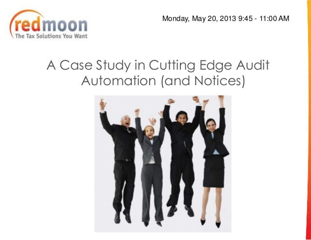 A Case Study in Cutting Edge AuditAutomation (and Notices)Monday, May 20, 2013 9:45 - 11:00 AM