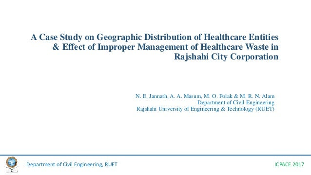 A Case Study on Geographic Distribution of Healthcare Entities & Effect of Improper Management of Healthcare Waste in Rajs...