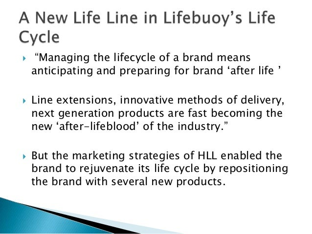 lifebuoy in india product life cycle stratergies Lifebuoy in india: product life cycle strategies symbiosis institute of  management studies introduction • in 1931, unilever set up its first indian  subsidiary.
