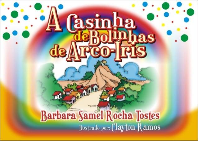A casinha de bolinhas de arco iris - barbara samel rocha tostes