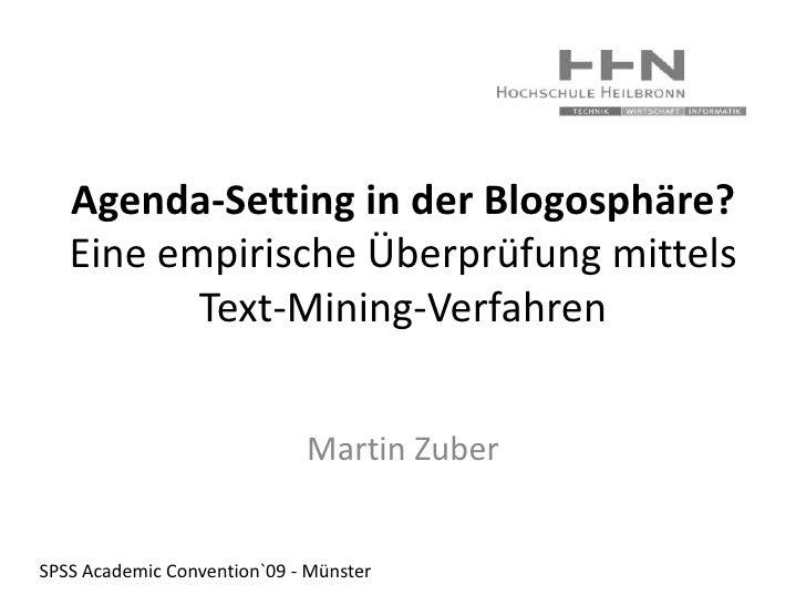 Agenda-Setting in der Blogosphäre? Eine empirische Überprüfung mittels Text-Mining-Verfahren<br />Martin Zuber<br />SPSS A...