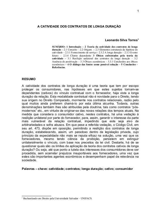 A CATIVIDADE DOS CONTRATOS DE LONGA DURAÇÃO Leonardo Silva Torres1 SUMÁRIO: 1 Introdução – 2 Teoria da catividade dos cont...