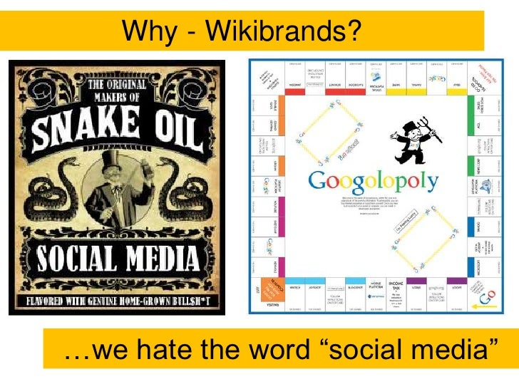 """Why - Wikibrands?<br />…we hate the word """"social media""""<br />"""