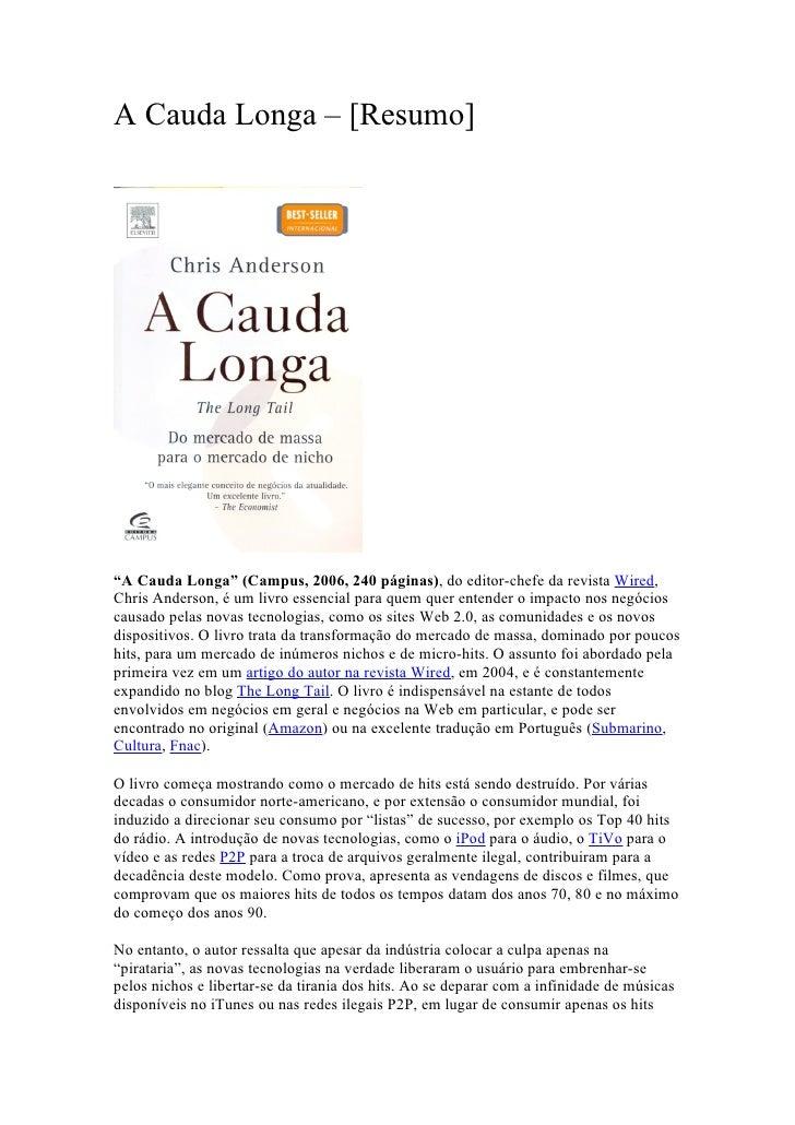 """A Cauda Longa – [Resumo]     """"A Cauda Longa"""" (Campus, 2006, 240 páginas), do editor-chefe da revista Wired, Chris Anderson..."""