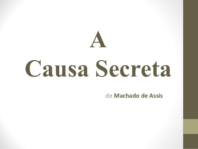 A Causa Secreta de Machado de Assis