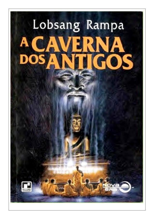 T. LOBSANG RAMPA A CAVERNA DOS ANTIGOS 3a Edição Tradução de AFFONSO BLACHEYRE RECORD DISTRIBUIDORA RECORD RIO DE JANEIRO ...