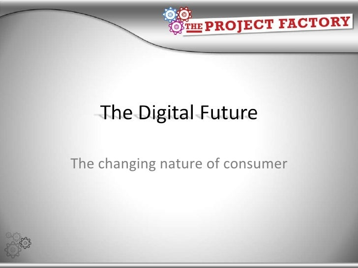 The changing nature of consumer
