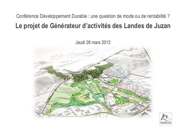 Conférence Développement Durable : une question de mode ou de rentabilité ?Le projet de Générateur d'activités des Landes ...