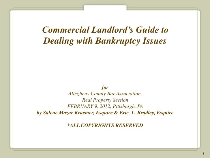 Commercial Landlord's Guide to  Dealing with Bankruptcy Issues                            for             Allegheny County...