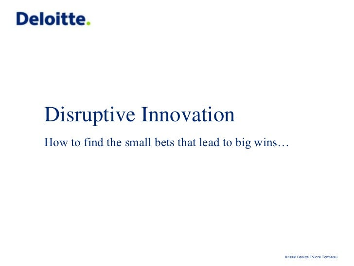 Disruptive InnovationHow to find the small bets that lead to big wins…<br />