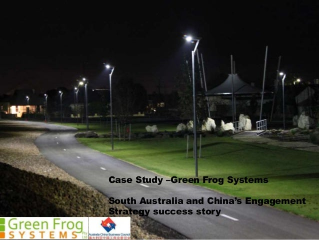Case Study –Green Frog Systems South Australia and China's Engagement Strategy success story