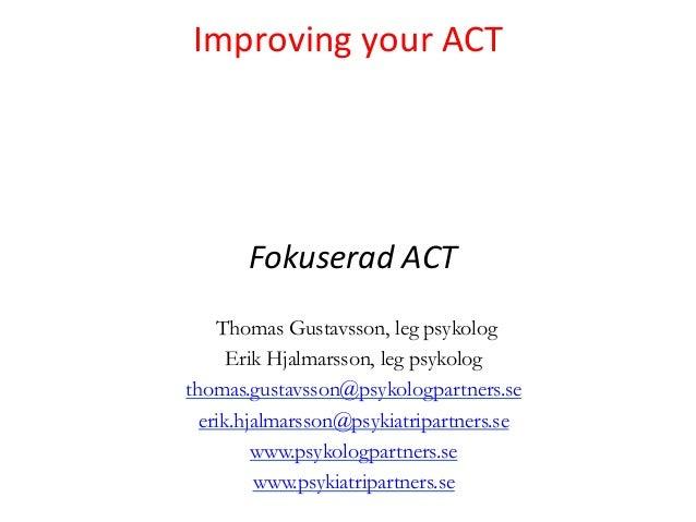 Improving your ACT                                                      Fokuserad ACT     Thomas Gust...