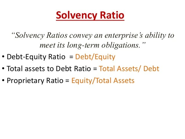 solvency ratio Looking for information on solvency ratio irmi offers the most exhaustive resource of definitions and other help to insurance professionals found anywhere click to go to the #1 insurance dictionary on the web.