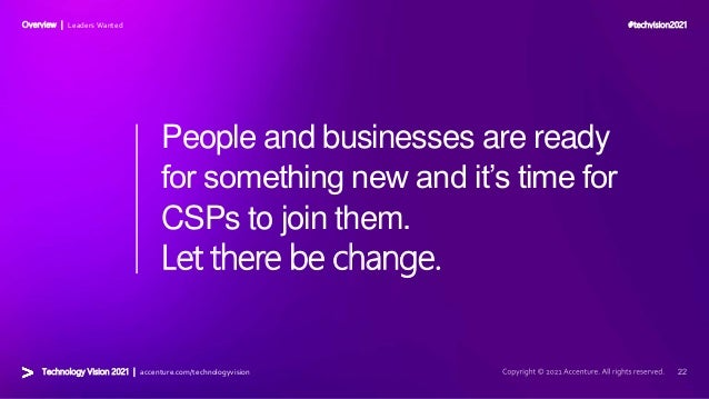 #techvision2021 Technology Vision 2021 | accenture.com/technologyvision Overview | Leaders Wanted People and businesses ar...