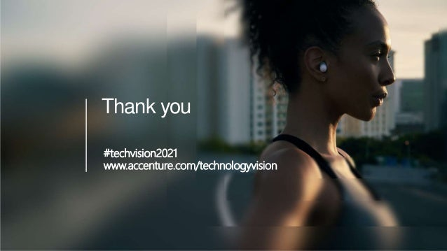 Thank you #techvision2021 www.accenture.com/technologyvision