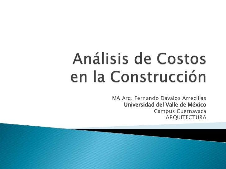 MA Arq. Fernando Dávalos Arrecillas    Universidad del Valle de México               Campus Cuernavaca                    ...