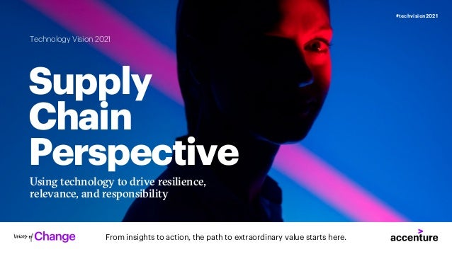 From insights to action, the path to extraordinary value starts here. #techvision2021 Technology Vision 2021 Supply Chain ...