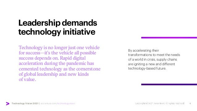 Technology Vision 2021 | accenture.com/technologyvision Leadershipdemands technologyinitiative By accelerating their trans...