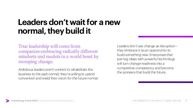 Technology Vision 2021 | accenture.com/technologyvision Leadersdon'twaitforanew normal,theybuildit Leaders don't see chang...