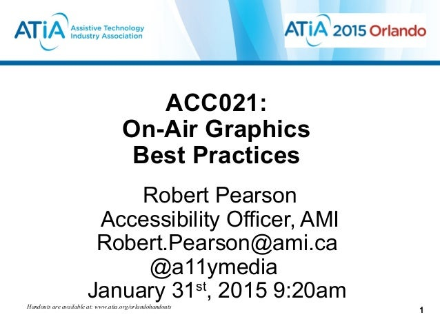 ACC021: On-Air Graphics Best Practices Robert Pearson Accessibility Officer, AMI Robert.Pearson@ami.ca @a11ymedia January ...