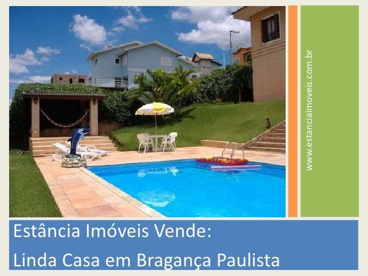 Estância Imóveis Vende:<br />Linda Casa em Bragança Paulista<br />www.estanciaimoveis.com.br<br />