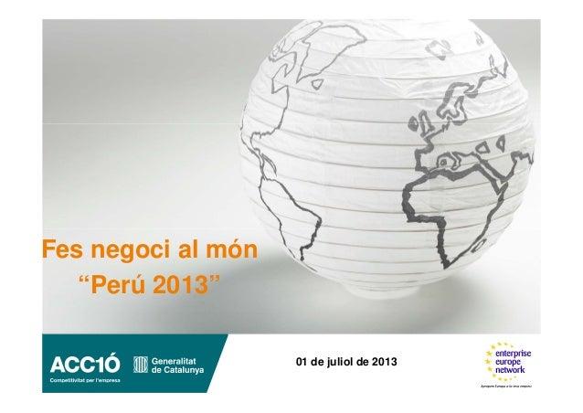 """01 de juliol de 2013 Fes negoci al món """"Perú 2013"""""""