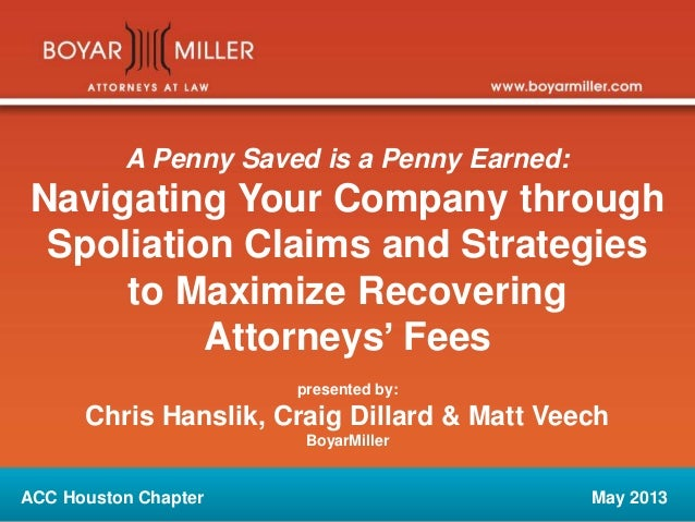 A Penny Saved is a Penny Earned: Navigating Your Company through Spoliation Claims and Strategies to Maximize Recovering A...