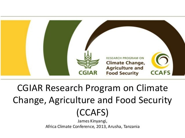 CGIAR Research Program on Climate Change, Agriculture and Food Security (CCAFS) James Kinyangi, Africa Climate Conference,...
