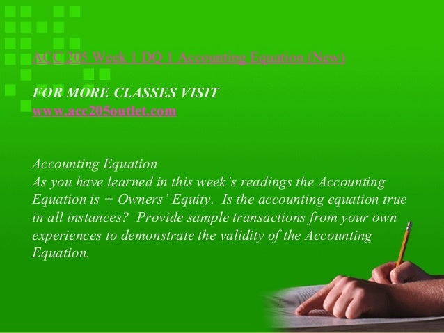 is the accounting equation true in all instances For the purpose of the accounting equation approach, all the accounts are classified into the following five types: assets, liabilities, income/revenues, expenses, or capital gains/losses if there is an increase or decrease in a set of accounts, there will be equal decrease or increase in another set of accounts.