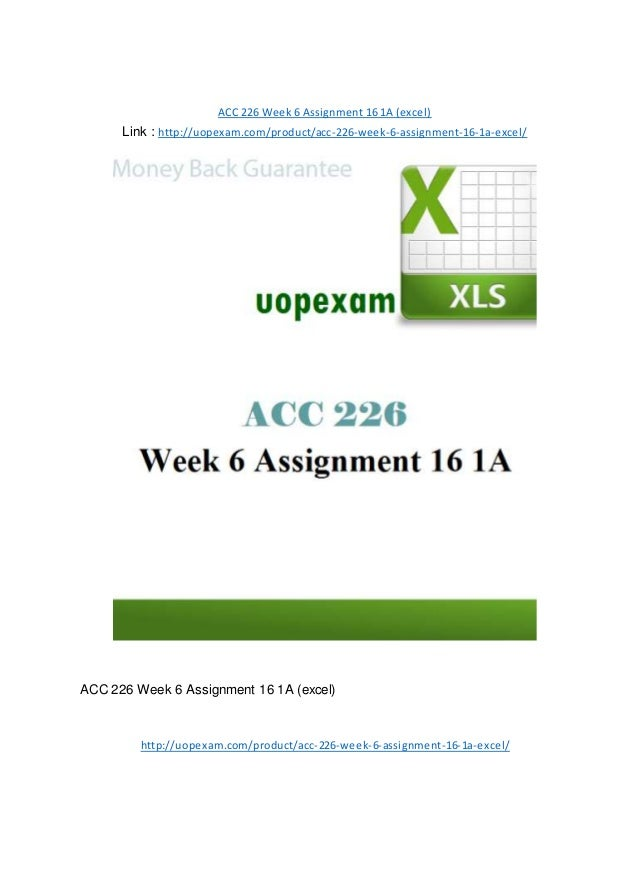 ACC 226 Week 6 Assignment 16 1A (excel) Link : http://uopexam.com/product/acc-226-week-6-assignment-16-1a-excel/ ACC 226 W...
