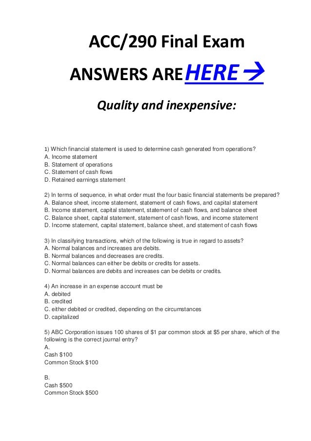 ACC/290 Final Exam          ANSWERS ARE HERE                     Quality and inexpensive:1) Which financial statement is ...