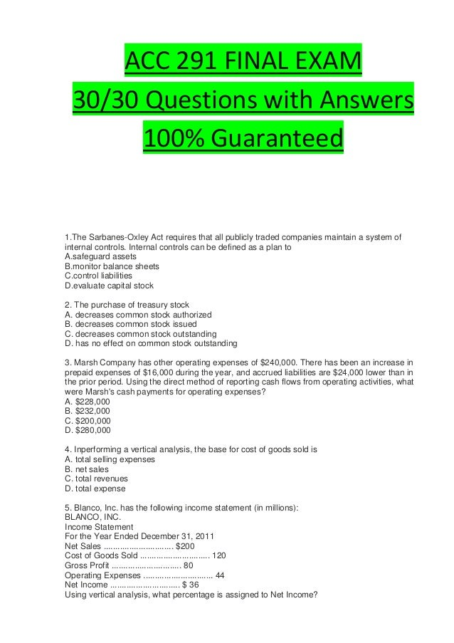 ACC 291 FINAL EXAM  30/30 Questions with Answers        100% Guaranteed1.The Sarbanes-Oxley Act requires that all publicly...