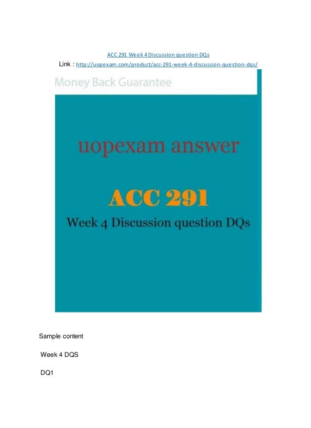 acc 291 week 2 discussion question Discussion questions chapter 2 1 why is it important to  acc 291 week 2  discussion questions and responses essay acc 291 week 2.